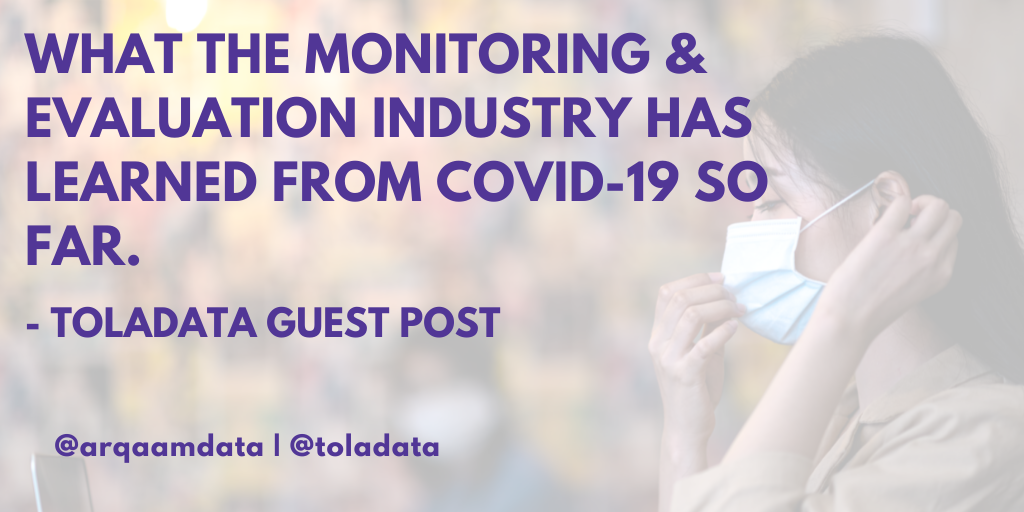What the Monitoring & Evaluation Industry Has Learned From COVID-19 So Far – TolaData Guest Post