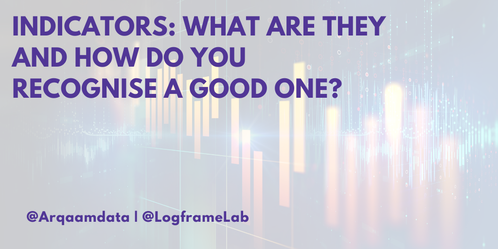 Indicators: What are they and how do you recognise a good one?
